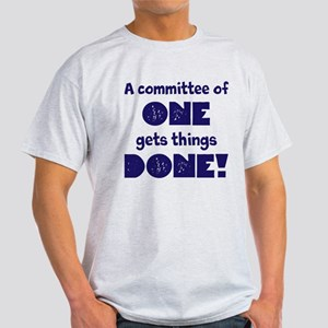 A Committee Of One T-Shirt