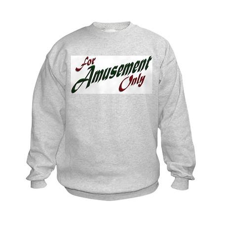 For Amusement Only Kids Sweatshirt