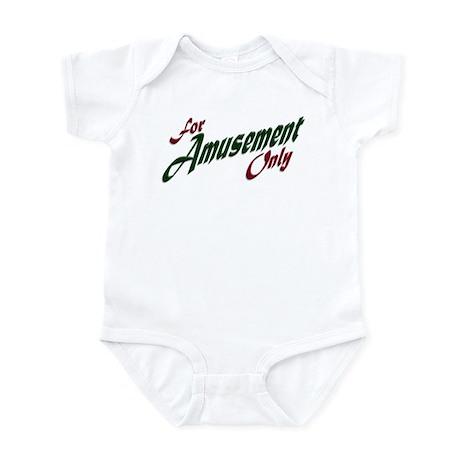 For Amusement Only Infant Bodysuit