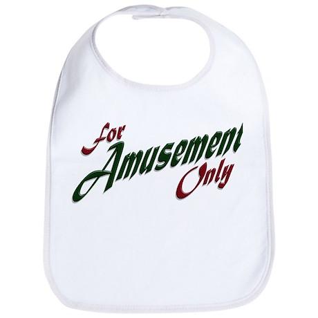 For Amusement Only Bib