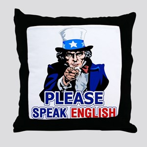 Please Speak English Throw Pillow