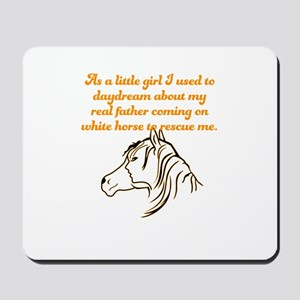 As a little girl I used to daydream abou Mousepad