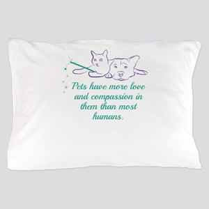 Pets have more love and compassion in Pillow Case