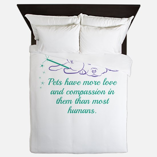 Pets have more love and compassion in Queen Duvet