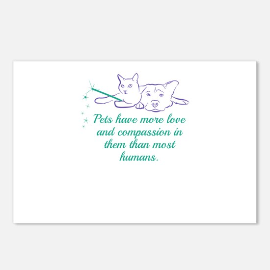 Pets have more love and c Postcards (Package of 8)