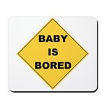 Baby Is Bored Mousepad