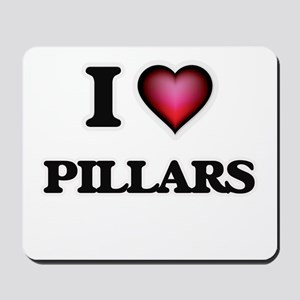 I Love Pillars Mousepad