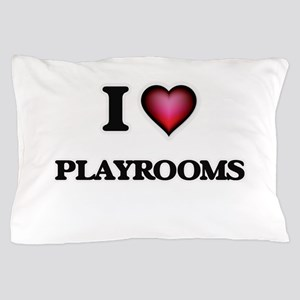 I Love Playrooms Pillow Case