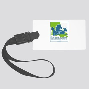 Pets are humanizing. They remind Large Luggage Tag