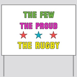 The Few, The Proud, The Rugby Yard Sign