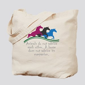 Animals do not admire each other. A horse Tote Bag