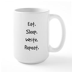 Eat. Sleep. Write. Repeat. Mugs
