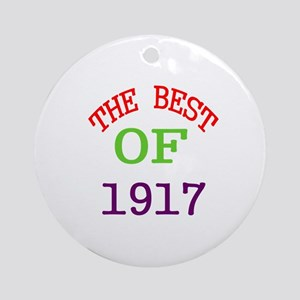 The Best Of 1917 Round Ornament