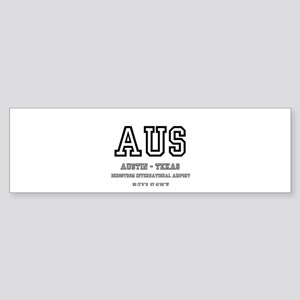 AIRPORT CODES - AUS - AUSTIN TEXAS Bumper Sticker