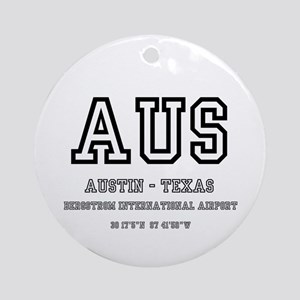 AIRPORT CODES - AUS - AUSTIN TEXAS Round Ornament