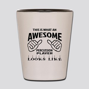 This is what an awesome Percussion play Shot Glass