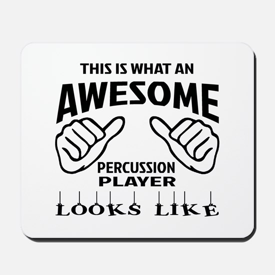 This is what an awesome Percussion playe Mousepad