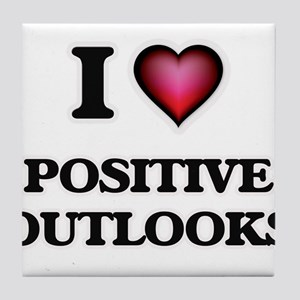 I Love Positive Outlooks Tile Coaster
