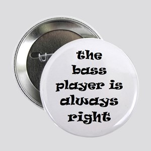 "bass always right 2.25"" Button"