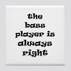 bass always right Tile Coaster