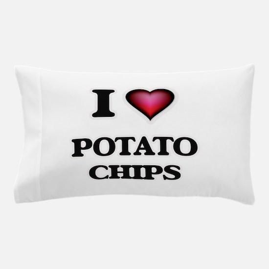 I Love Potato Chips Pillow Case