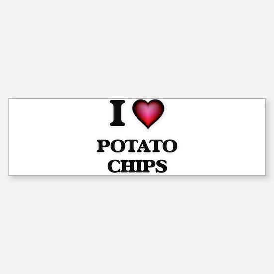 I Love Potato Chips Bumper Bumper Bumper Sticker