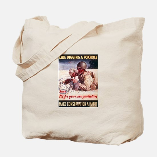 Digging A Foxhole Tote Bag