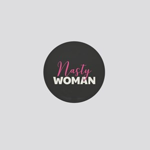 Clinton - Nasty Woman Mini Button