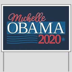 Michelle Obama 2020 Yard Sign