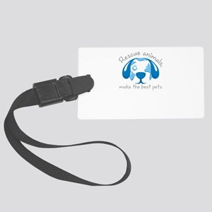 rescue animals, make the best pe Large Luggage Tag