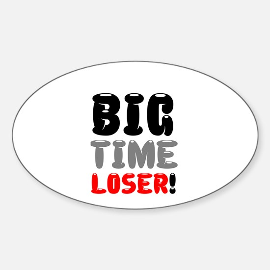BIG TIME LOSER! Decal