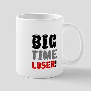 BIG TIME LOSER! Mugs