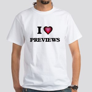 I Love Previews T-Shirt