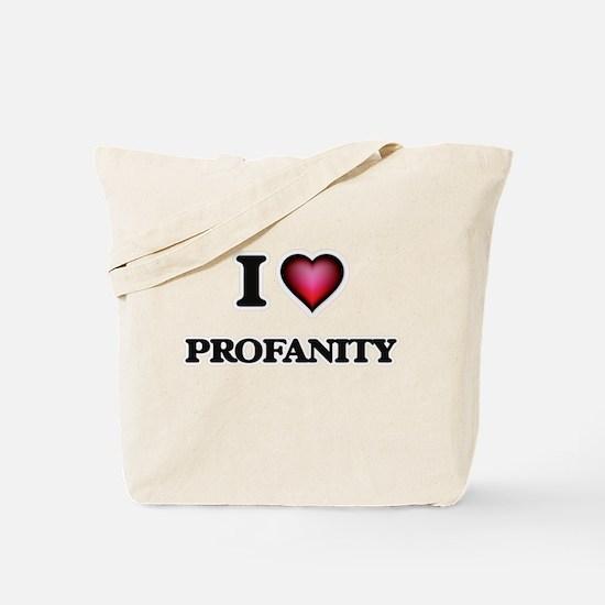 I Love Profanity Tote Bag