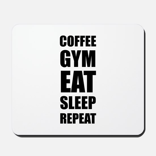 Coffee Gym Work Eat Sleep Repeat Mousepad