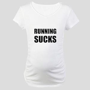 Running sucks Maternity T-Shirt