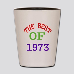 The Best Of 1973 Shot Glass