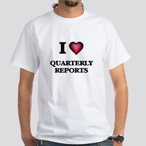 I Love Quarterly Reports T-Shirt
