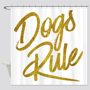 Dogs Rule Gold Faux Foil Metallic G Shower Curtain