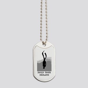 Hold Your Breath Dog Tags