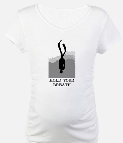 Hold Your Breath Shirt