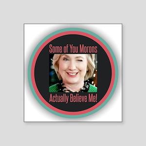 Hillary - Morons Sticker