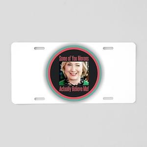 Hillary - Morons Aluminum License Plate