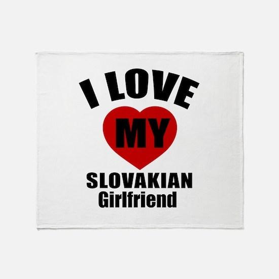 I Love My Slovakia Girlfriend Throw Blanket