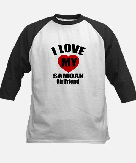 I Love My Samoa Girlfriend Kids Baseball Jersey