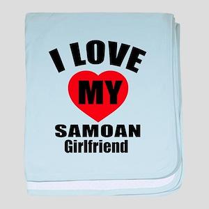 I Love My Samoa Girlfriend baby blanket