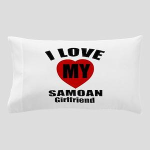 I Love My Samoa Girlfriend Pillow Case