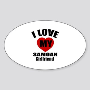 I Love My Samoa Girlfriend Sticker (Oval)