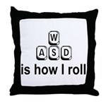 WASD Is How I Roll Throw Pillow