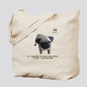 If I wanted to hear you bitch Tote Bag